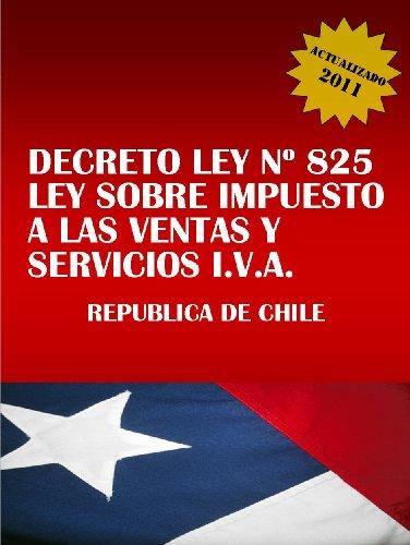 DECRETO LEY Nº 825 LEY IMPUESTO A LAS VENTAS Y SERVICIOS IVA por Gobierno de Chile