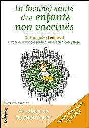 La (bonne) santé des enfants non vaccinés : Au-delà de la polémique !
