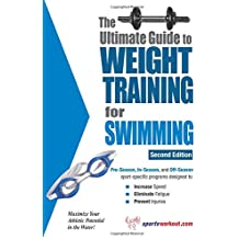 Ultimate Guide to Weight Training for Swimming, 2nd Edition