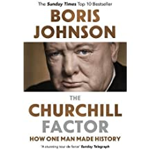 The Churchill Factor: How One Man Made History.
