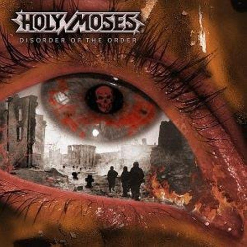 Disorder of the Order by Holy Moses (2010-08-02)
