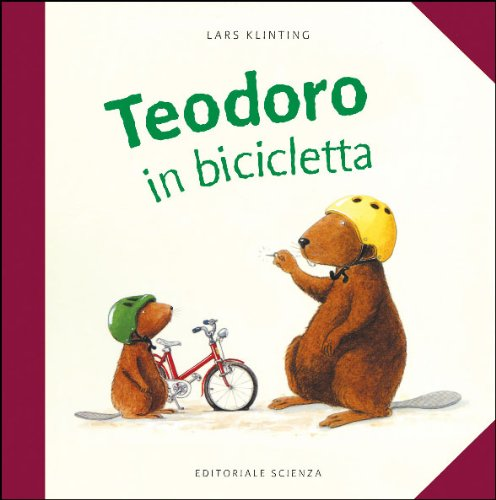 Teodoro in bicicletta. Ediz. illustrata