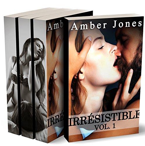 Irrésistible: L'INTÉGRALE : (Roman Érotique, HARD, Première Fois, Soumission) Tomes 1 à 3 par Amber Jones
