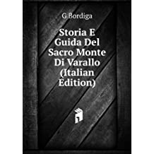 Storia E Guida Del Sacro Monte Di Varallo (Italian Edition)