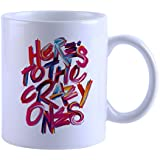 Snoby Here's To The Crazy Ones Printed Coffe Mug