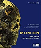 Mumien - Der Traum vom ewigen Leben - Alfried Wieczorek, Michael Tellenbach, Wilfried Rosendahl