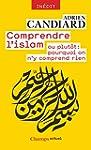 Comprendre l'Islam - ou plut�t : pour...