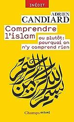 Comprendre l'Islam - ou plutôt : pourquoi on n'y comprend rien