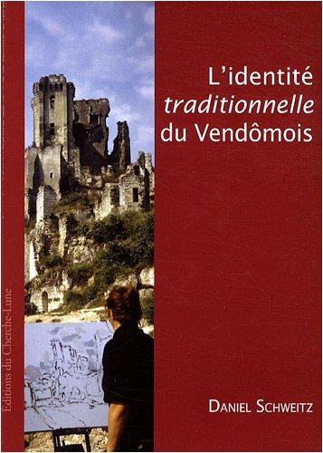 L'identit traditionnelle du Vendmois : Des travaux d'rudition locale  la reconnaissance d'un pays de la Vieille France (fin XVIIIe-XXe sicle)