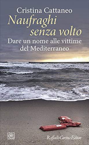 Naufraghi senza volto. Dare un nome alle vittime del Mediterraneo (Temi) por Cristina Cattaneo