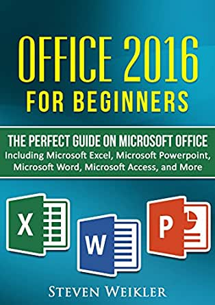 Office 2017 For Beginners- The PERFECT Guide on Microsoft