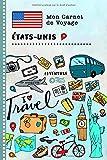 Etats-Unis Carnet de Voyage: Journal de bord avec guide pour enfants. Livre de suivis des enregistrements pour...