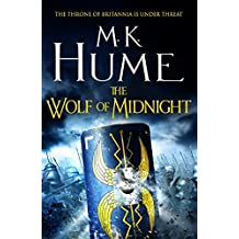 The Wolf of Midnight (Tintagel Book III): An epic tale of Arthurian Legend (Tintagel Trilogy 3) (English Edition)