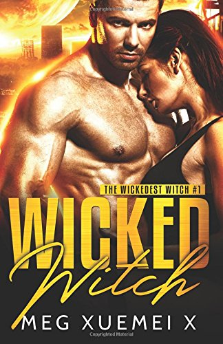 Wicked Witch: Volume 1 (The Wickedest Witch)