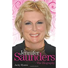 Jennifer Saunders - the Biography