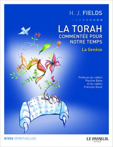 La Torah commentée pour notre temps - tome 1 La Genèse par Harvey j Fields