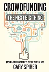 Crowdfunding:  The Next Big Thing (English Edition)