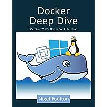 Docker Deep Dive: Updated October 2017 (English Edition)