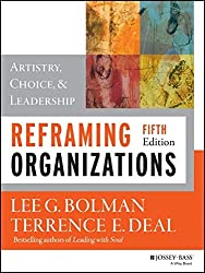 Reframing Organizations: Artistry, Choice, and Leadership (W)