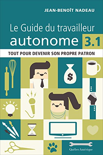 Le Guide du travailleur autonome 3.1 par Jean-Benoît Nadeau