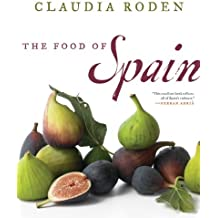 The Food of Spain by Claudia Roden (2011-06-07)