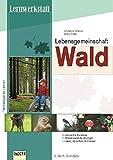 Lebensgemeinschaft Wald: Eine Lernwerkstatt - Antje Gräfe, Christine Cremer