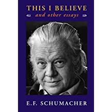 This I Believe: and other essays (Resurgence Book)