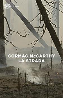 La strada (Supercoralli) di [McCarthy, Cormac]