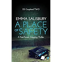 A Place of Safety: A fast paced, gripping thriller (DS Coupland Book 2)