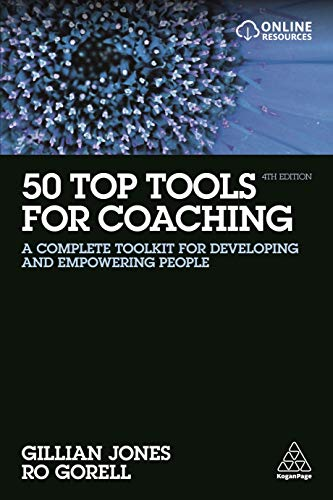 50 Top Tools for Coaching: A Complete Toolkit for Developing and Empowering People - Top Tool