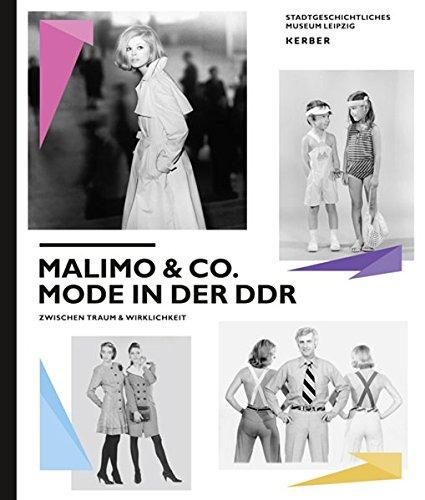 Malimo & Co: Mode in der DDR zwischen Traum und Wirklichkeit (Art & Forum)