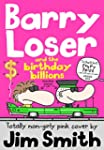 Barry Loser and the birthday billions...