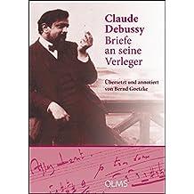 Briefe an seine Verleger: Aus dem Französischen übersetzt von Bernd Goetzke. (Musikwissenschaftliche Publikationen)
