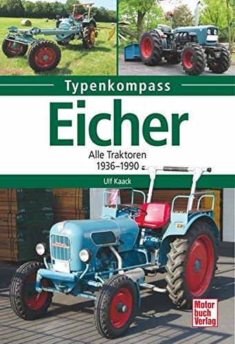 Eicher: Alle Traktoren 1936 - 1990 (Typenkompass)