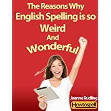 The Reasons Why English Spelling is so Weird and Wonderful
