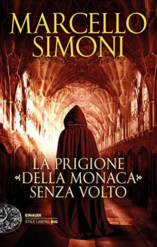 La prigione della monaca senza volto (Einaudi. Stile libero big)