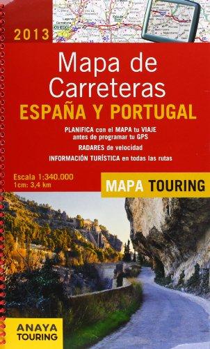 Mapa De Carreteras De España Y Portugal 1:340000 - 2013 (Mapa Touring) por Anaya Touring