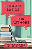 Blogging Basics for Authors: 30 Lessons to Help Writers Create Effective Blogs and Blog Content (English Edition)