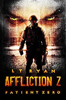 Affliction Z: Patient Zero (Post Apocalyptic Thriller) by [Ryan, L.T.]