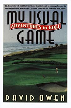 My Usual Game: Adventures in Golf di [Owen, David]