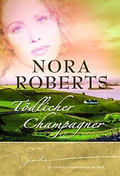 Magische Winternächte: Tödlicher Champagner: Die schönsten Liebesromane der Welt von [Roberts, Nora]