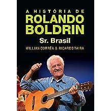 A História de Rolando Boldrin: Sr. Brasil