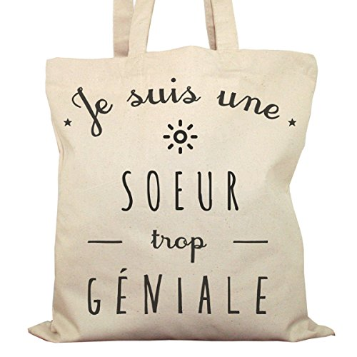 Tote Bag Imprimé Ecru - Toile en coton bio - Je suis une Soeur trop géniale