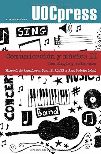 Comunicación y música II (UOCPress Comunicación) por Miguel de Aguilera