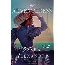 The Adventuress: A Lady Emily Mystery (Lady Emily Mysteries) by Tasha Alexander (2015-10-13)