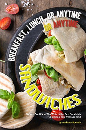 Breakfast, Lunch, or Anytime Sandwiches: We Are Confident That This Is the Best Sandwich Cookbook You Will Ever Find (English Edition) Hoagie Container