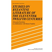 Studies on Byzantine Literature of the Eleventh and Twelfth Centuries (Past and Present Publications)