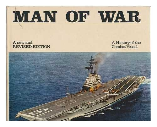 Man-Of-War; a History of the Combat Vessel [By] Donald MacIntyre [And] Basil W. Bathe. Pref. by Edward L. Beach