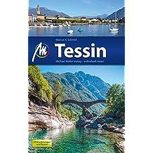 Tessin Reiseführer Michael Müller Verlag: Individuell reisen mit vielen praktischen Tipps (MM-Reiseführer)