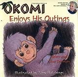 Okomi Enjoys His Outings (The Okomi Series #5) by Helen Dorman (2004-03-01)